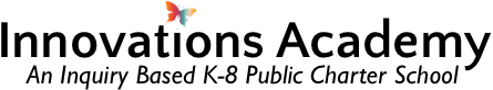 Innovations Academy - An Inquiry Based K-8 Public Charter School